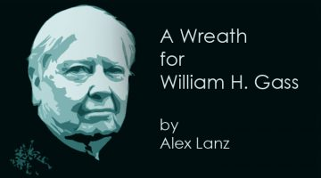 A Wreath for William H. Gass