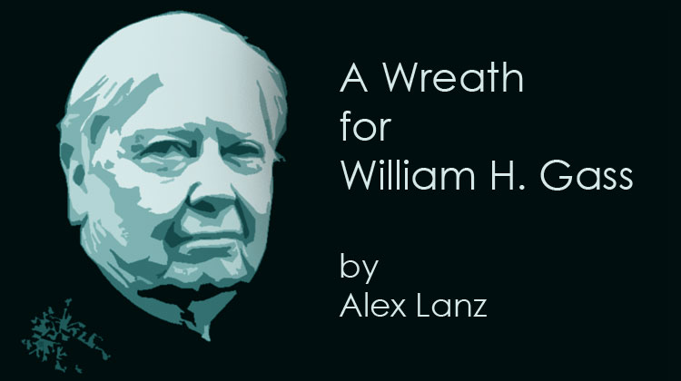 A Wreath for William H. Gass by Alex Lanz