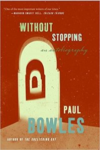Without Stopping: An Autobiography by Paul Bowles