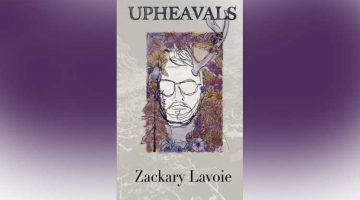 Zackary Lavoie's debut poetry chapbook, Upheavals, released