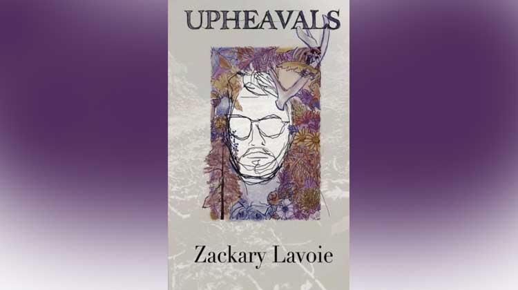 Upheavals chapbook - Zackary Lavoie