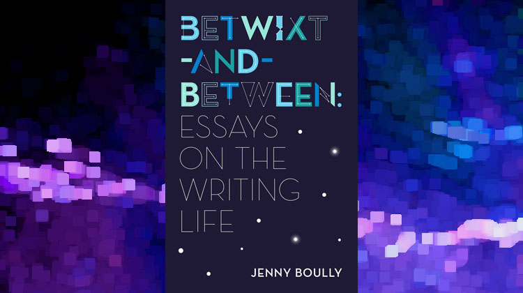 book review - Jenny Boully. Betwixt-and-Between: Essays On the Writing Life.