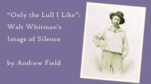 Walt Whitman - Leaves of Grass silence