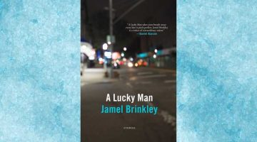 A Lucky Man by Jamel Brinkley, reviewed by Michael Welch