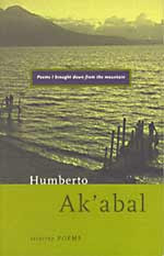 Poems I brought down from the mountain by Humberto Ak'abal
