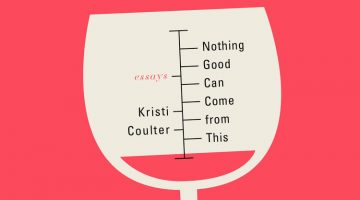 Nothing Good Can Come from This by Kristi Coulter, reviewed by Noah Sanders