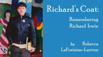 Rebecca LaFontaine-Larivee - Richard's Coat: Remembering Richard Irwin