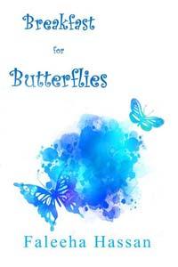 Breakfast for Butterflies - poetry by Faleeha Hassan
