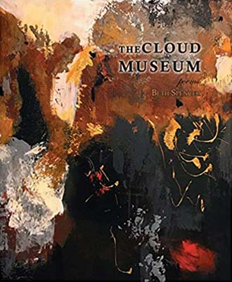 The Cloud Museum - Poems by Beth Spencer