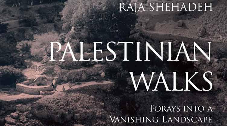 Palestinian Walks Raja Shehadeh