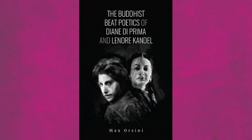 The Buddhist Beat Poetics of Diane di Prima and Lenore Kandel by Max Orsini, reviewed by Marc Olmsted