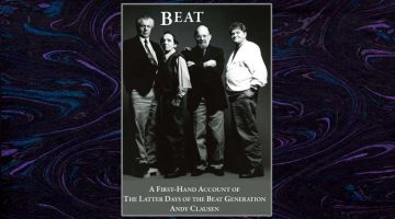 BEAT The Latter Days of the Beat Generation, A First-Hand Account - Andy Clausen