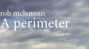 A perimeter - poetry by rob mclennan