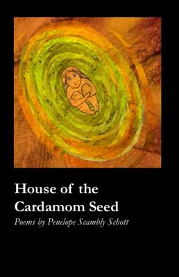 House of the Cardamom Seed by Penelope Scambly Schott