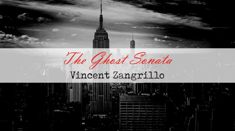 The Ghost Sonata - Vincent Zangrillo
