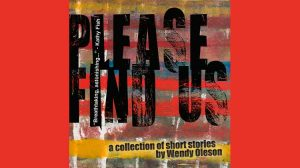 Please Find Us - stories by Wendy Oleson
