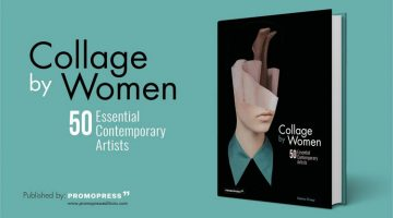 Collage by Women: 50 Essential Contemporary Artists, edited by Rebeka Elizegi
