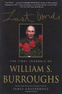 Last Words: The Final Journals of William S. Burroughs