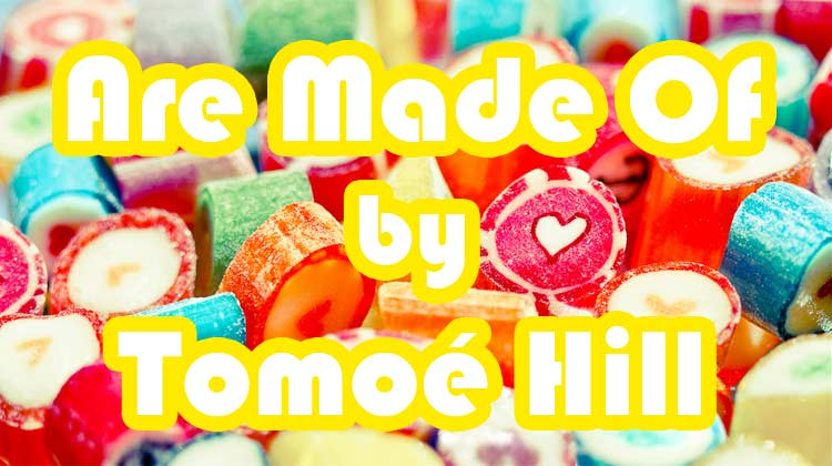 Are Made Of - essay by Tomoé Hill