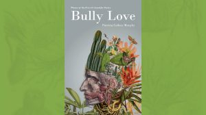 BULLY LOVE Patricia Colleen Murphy
