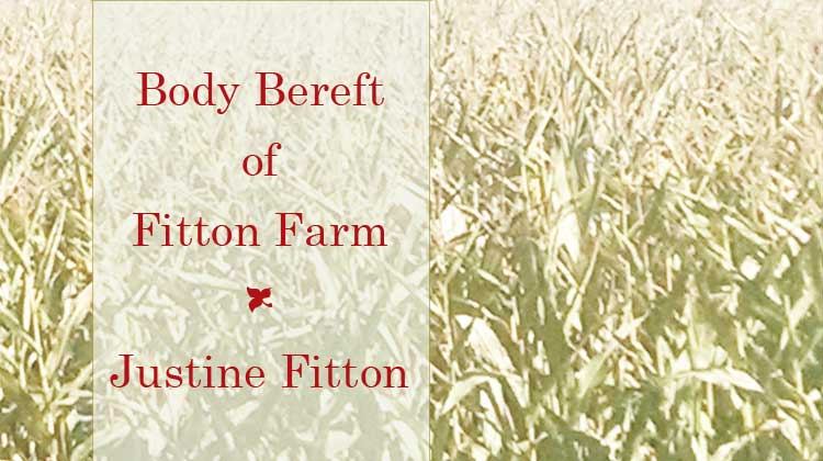 Body Bereft of Fitton Farm - Justine Fitton