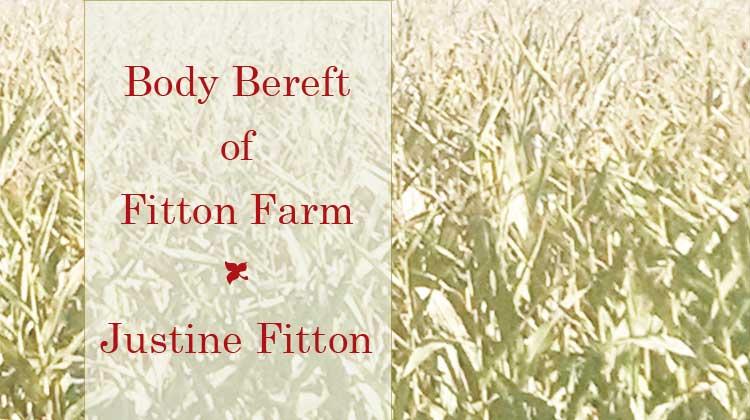 Body Bereft of Fitton Farm - Justine Fitton
