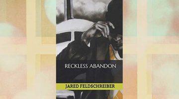 Reckless Abandon novella by Jared Feldschreiber