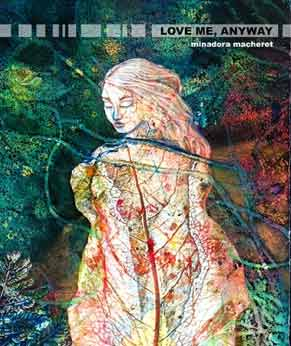 Minadora Macheret, Love Me, Anyway Porkbelly Press