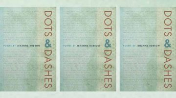 Dots and Dashes by Jehanne Dubrow