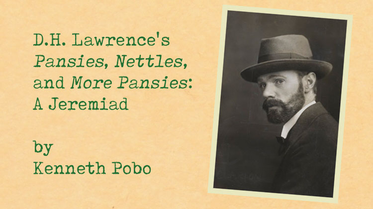 D.H. Lawrence's Pansies, Nettles, and More Pansies: A Jeremiad by Kenneth Pobo