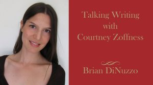Courtney Zoffness interview - Brian DiNuzzo