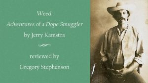 Jerry Kamstra Weed, reviewed