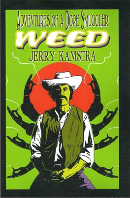 Jerry Kamstra - Weed: Adventures of a Dope Smuggler