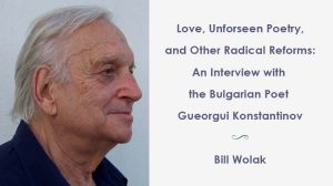 Gueorgui Konstantinov interview and poems