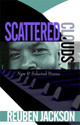 Scattered Clouds: New and Selected Poems by Reuben Jackson
