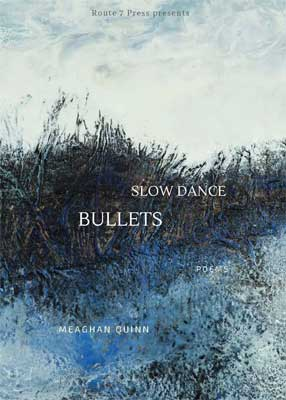 Slow Dance Bullets by Meaghan Quinn