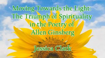 Moving Towards the Light: the Triumph of Spirituality in the Poetry of Allen Ginsberg