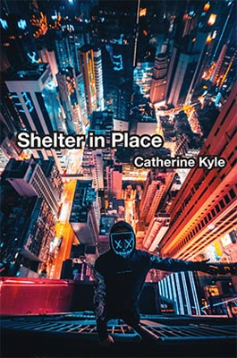 Catherine Kyle - Shelter in Place