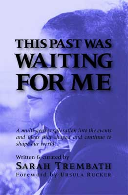 This Past Was Waiting for Me by Sarah Trembath