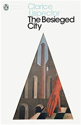 The Besieged City by Clarice Lispector, translated by Jonny Lorenz (Penguin)