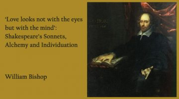 'Love looks not with the eyes but with the mind': Shakespeare's Sonnets, Alchemy and Individuation by William Bishop
