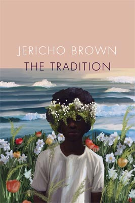 The Tradition - Jericho Brown poetry collection