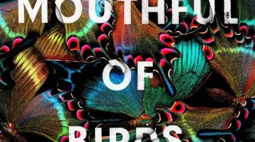 Review of Mouthful of Birds by Samanta Schweblin, translated by Megan McDowell