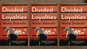 Divided Loyalties by Nilofar Shidmehr
