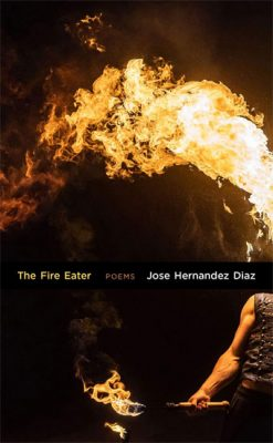 The Fire Eater. Prose poems by Jose Hernandez Diaz