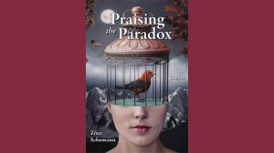 Praising the Paradox, by Tina Schumann