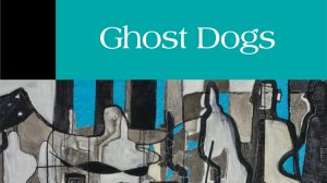 Ghost Dogs by Dion O'Reilly, Terrapin Books