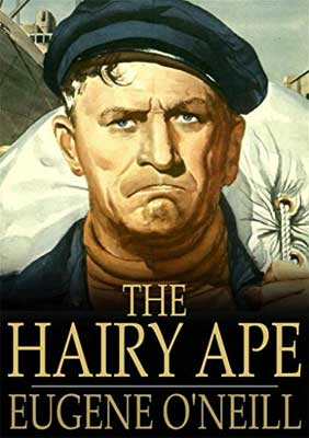 The Hairy Ape by Eugene O'Neill