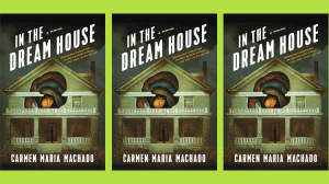 review of In the Dream House - Carmen Maria Machado