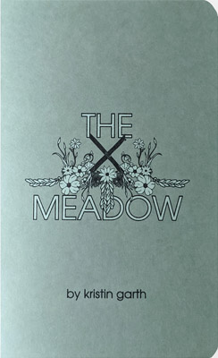 Kristin Garth The Meadow poetry